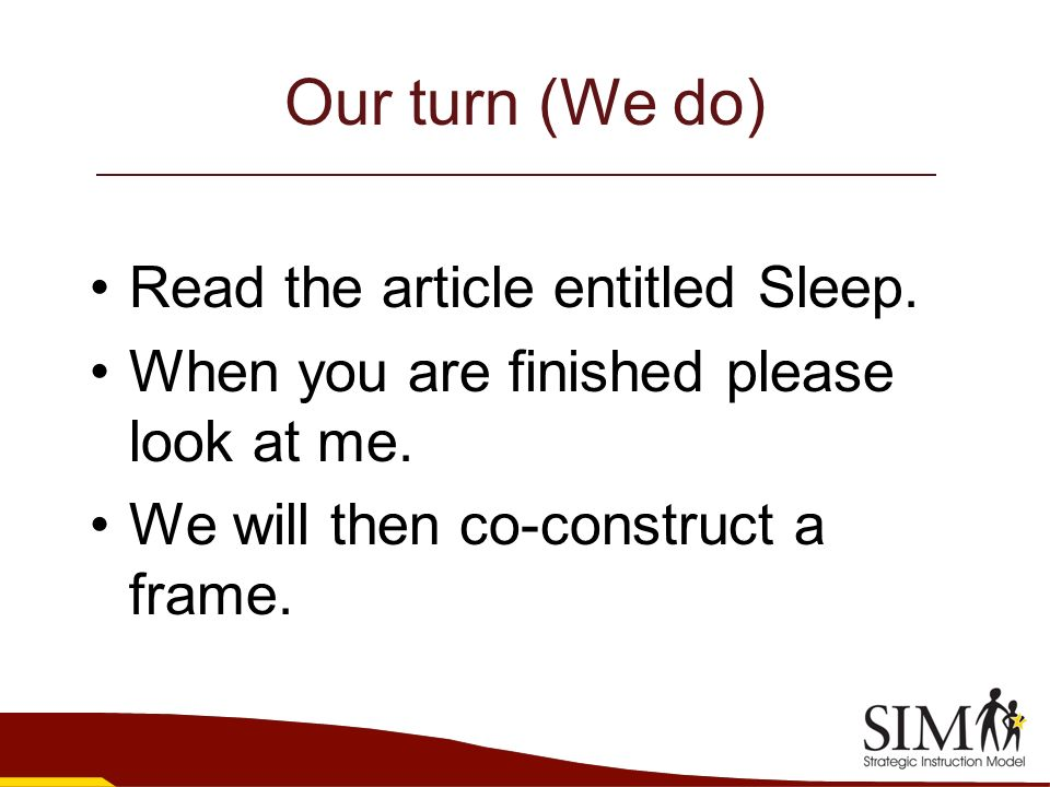 Our turn (We do) Read the article entitled Sleep.