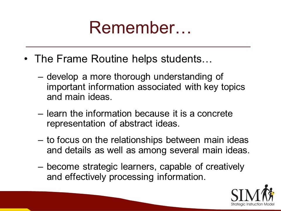 Remember… The Frame Routine helps students…