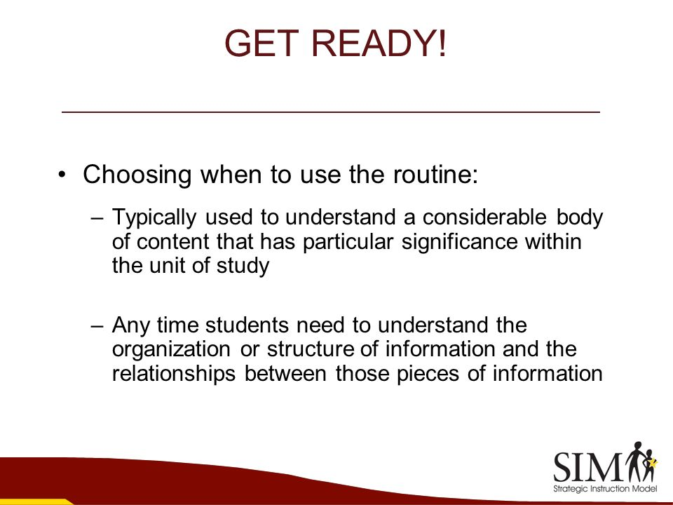 GET READY! Choosing when to use the routine: