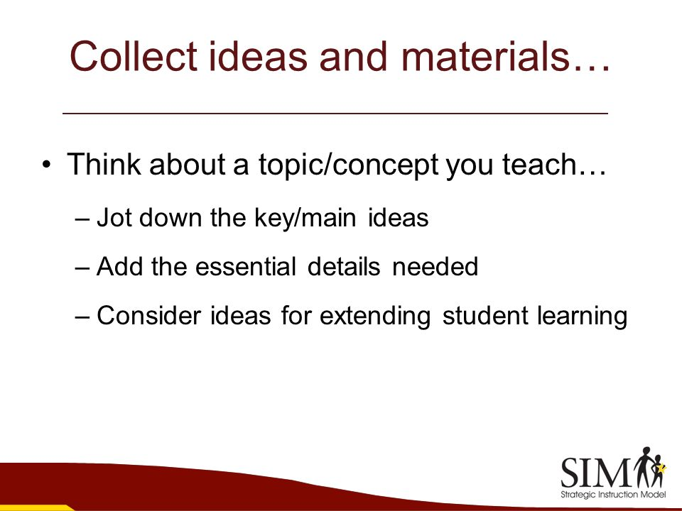 Collect ideas and materials…