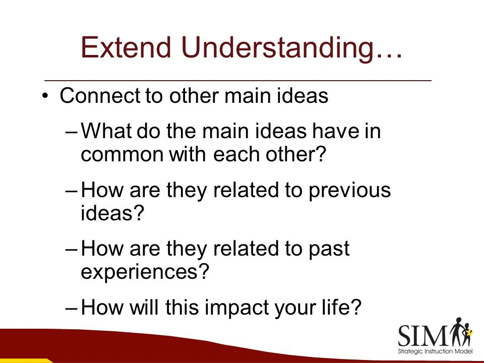 Extend Understanding…