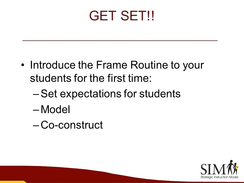 GET SET!! Introduce the Frame Routine to your students for the first time: Set expectations for students.