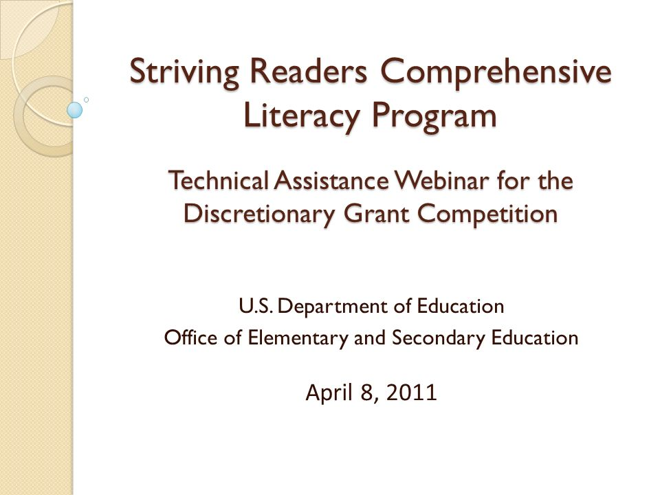 Striving Readers Comprehensive Literacy Program Technical Assistance Webinar for the Discretionary Grant Competition
