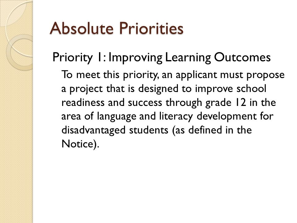 Absolute Priorities Priority 1: Improving Learning Outcomes