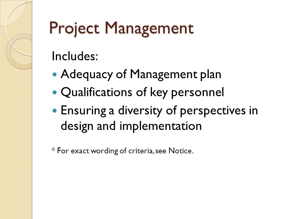 Project Management Includes: Adequacy of Management plan