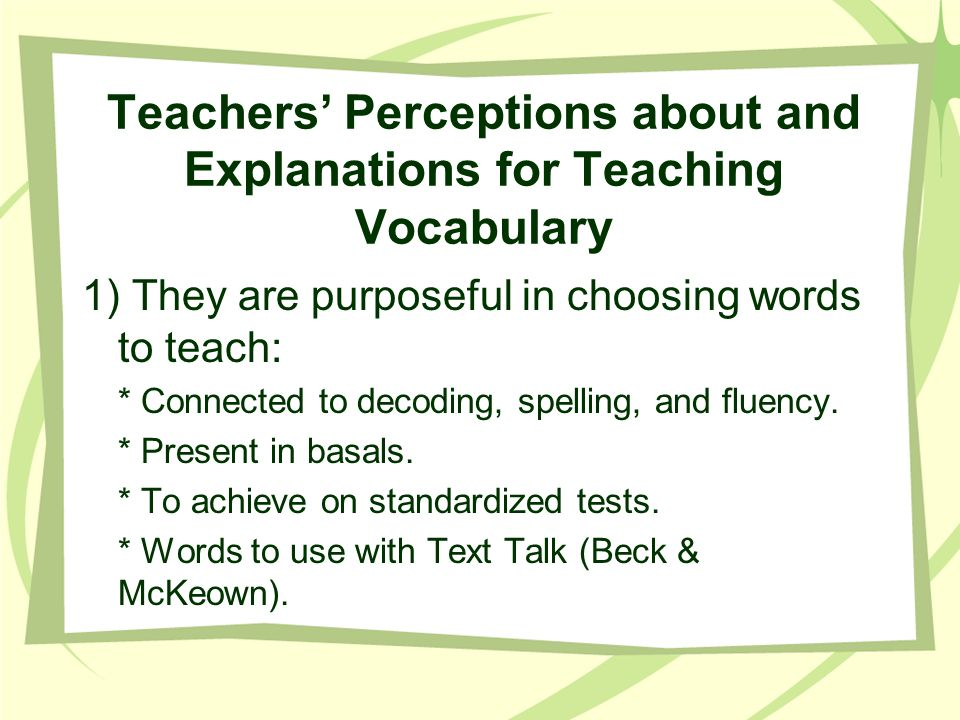 Teachers' Perceptions about and Explanations for Teaching Vocabulary