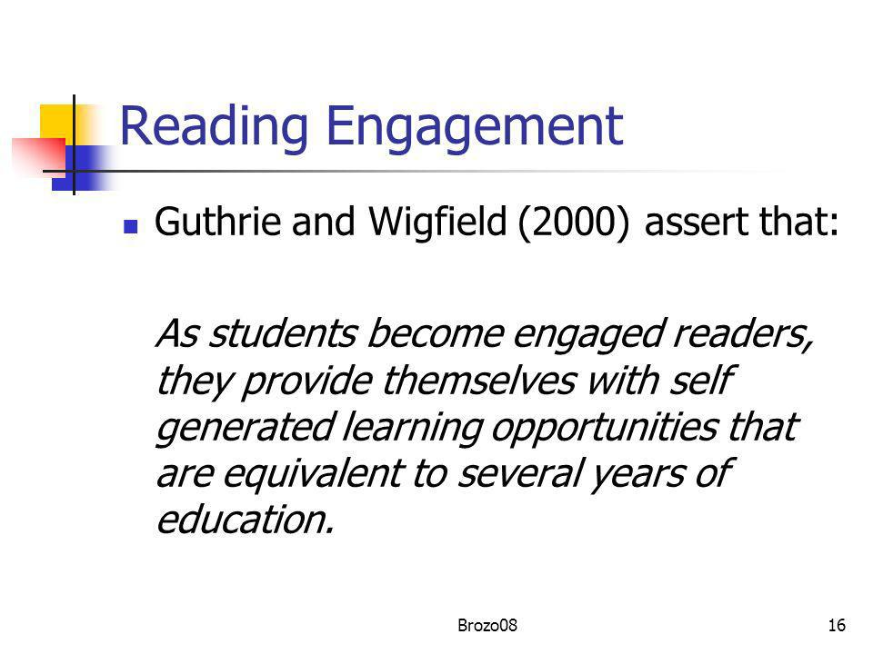 Reading Engagement Guthrie and Wigfield (2000) assert that: