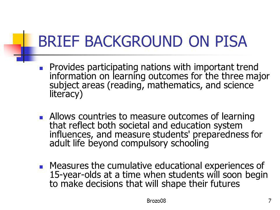 BRIEF BACKGROUND ON PISA