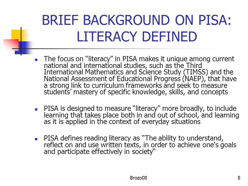 BRIEF BACKGROUND ON PISA: LITERACY DEFINED