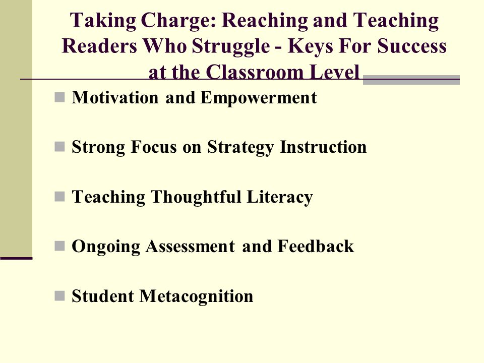 Taking Charge: Reaching and Teaching Readers Who Struggle - Keys For Success at the Classroom Level