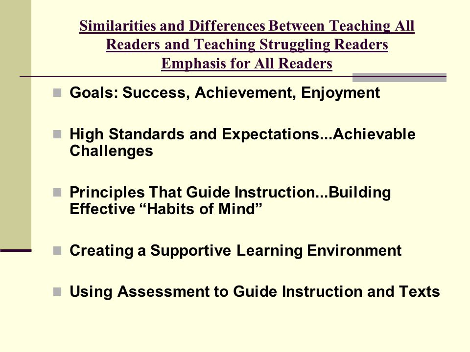 Similarities and Differences Between Teaching All Readers and Teaching Struggling Readers Emphasis for All Readers