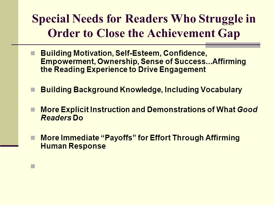 Special Needs for Readers Who Struggle in Order to Close the Achievement Gap