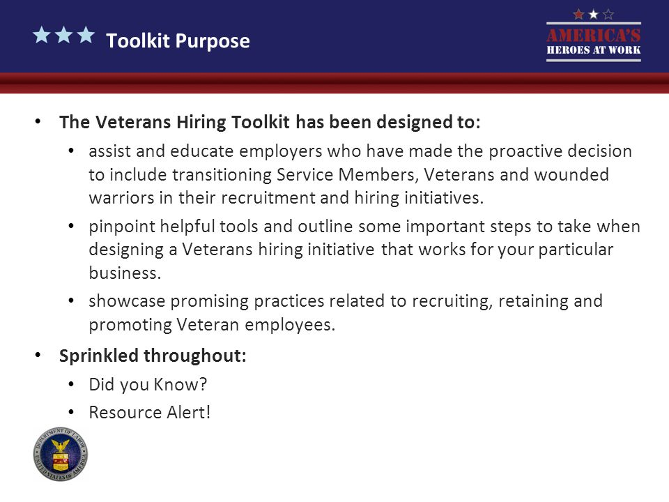 Toolkit Purpose The Veterans Hiring Toolkit has been designed to: