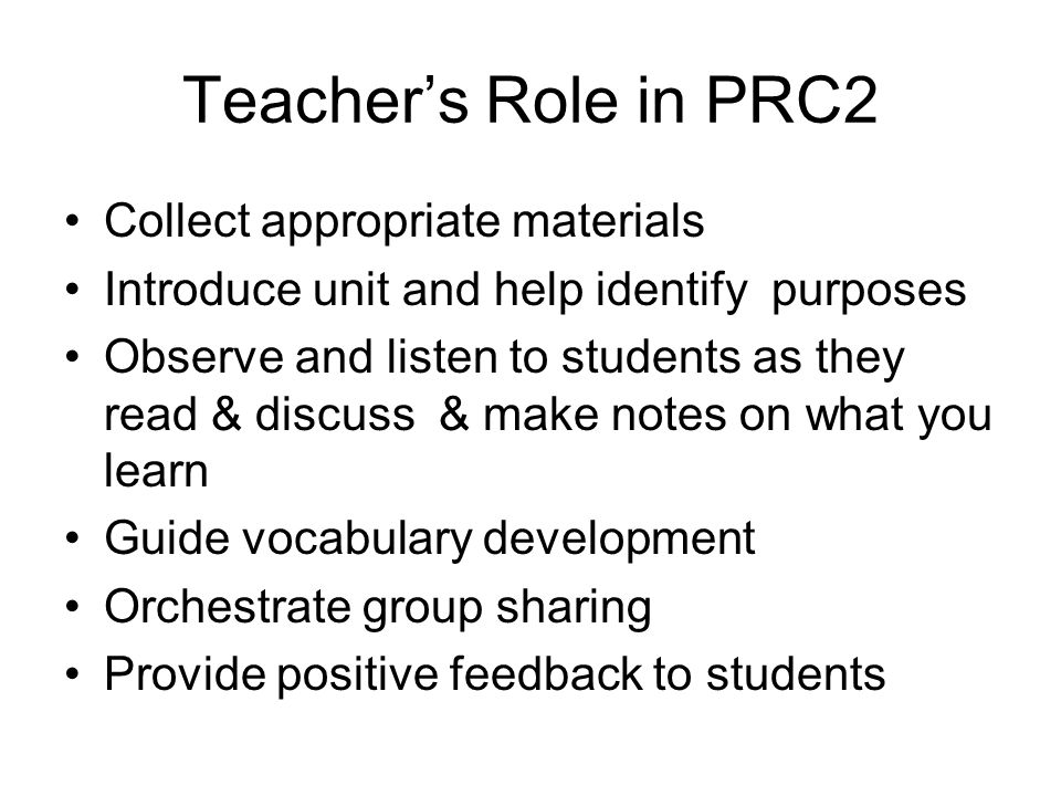 Teacher's Role in PRC2 Collect appropriate materials