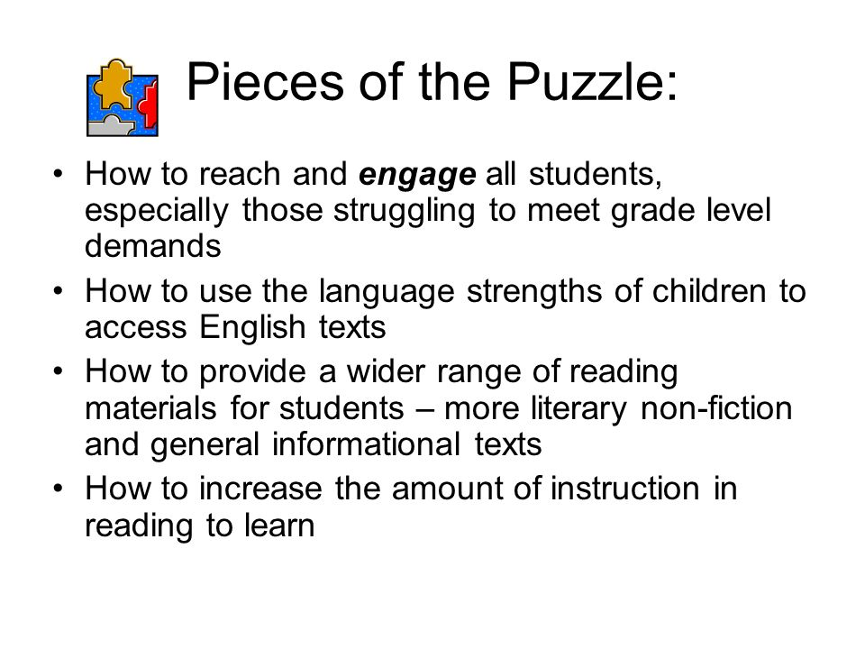 Pieces of the Puzzle: How to reach and engage all students, especially those struggling to meet grade level demands.