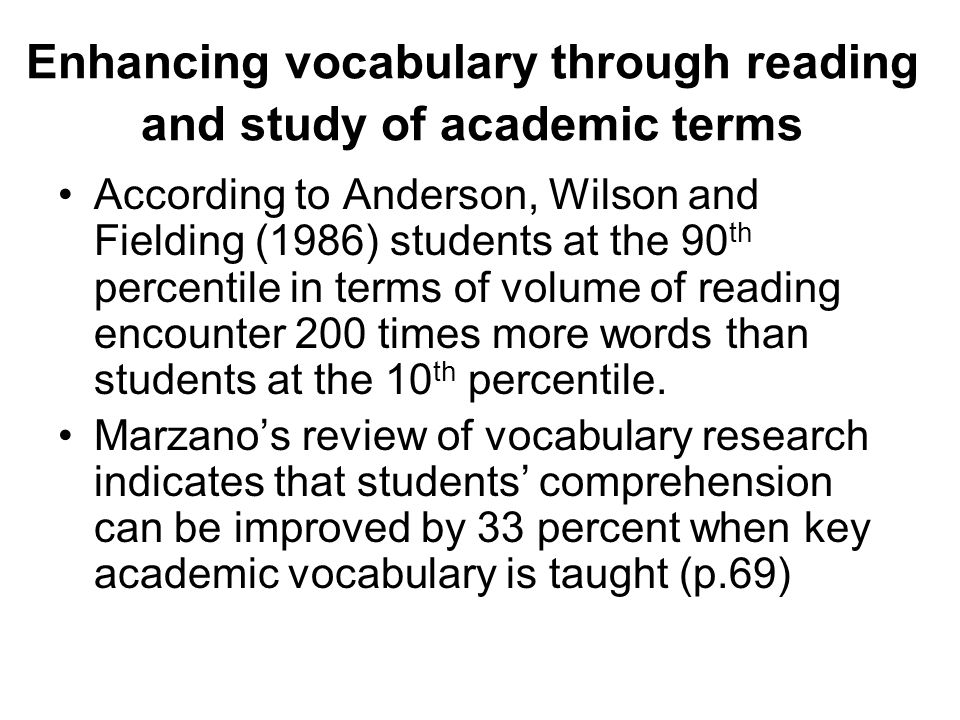 Enhancing vocabulary through reading and study of academic terms
