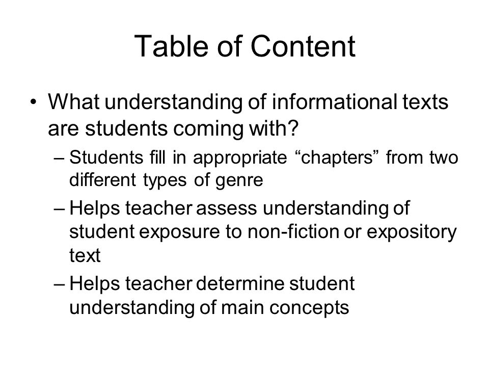 Table of Content What understanding of informational texts are students coming with