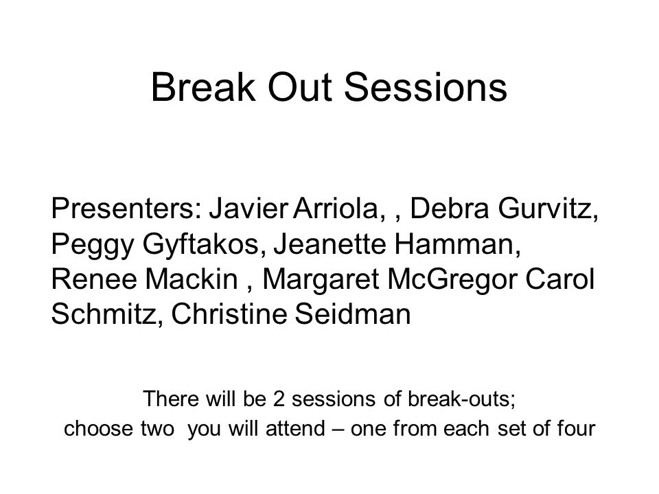 Break Out Sessions