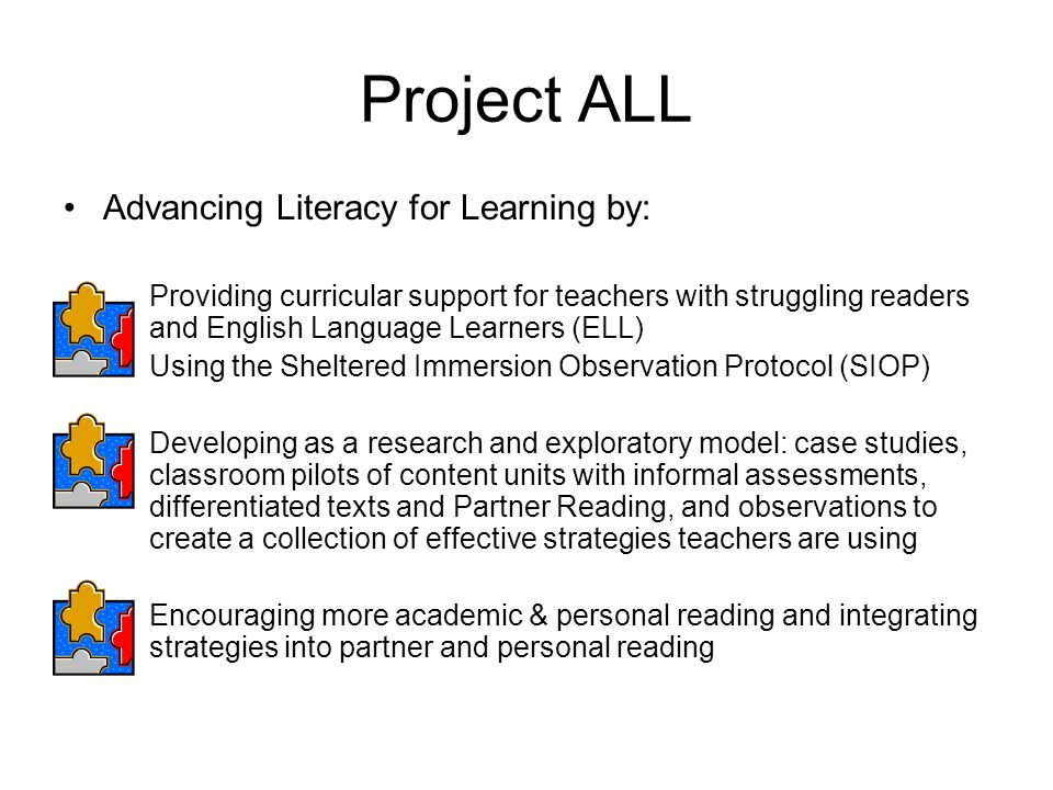 Project ALL Advancing Literacy for Learning by: