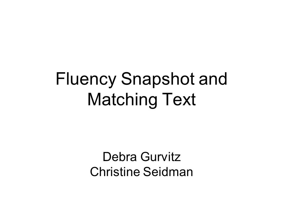Fluency Snapshot and Matching Text