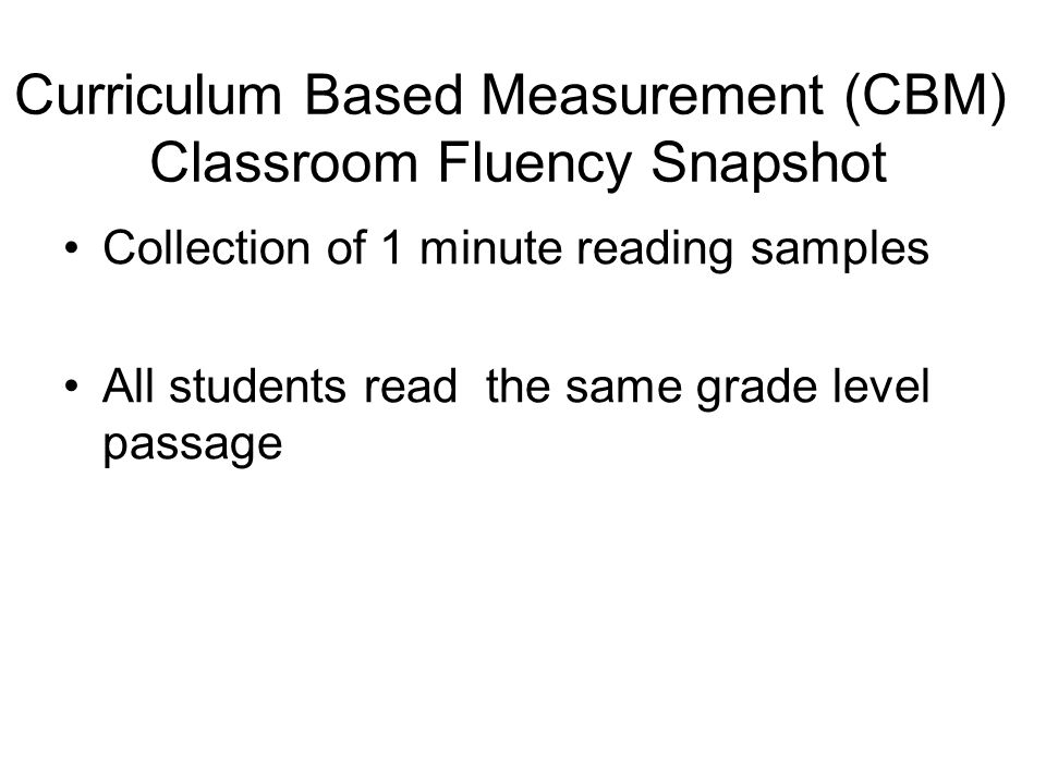 Curriculum Based Measurement (CBM) Classroom Fluency Snapshot