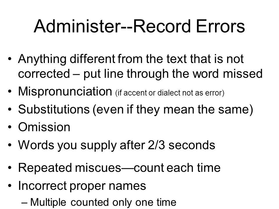 Administer--Record Errors