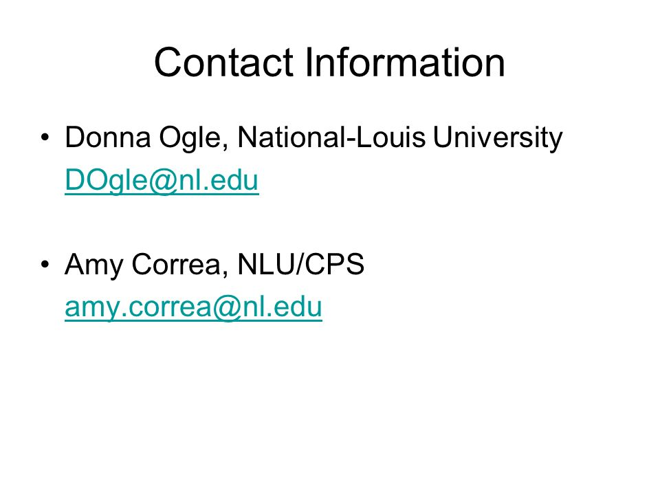 Contact Information Donna Ogle, National-Louis University.