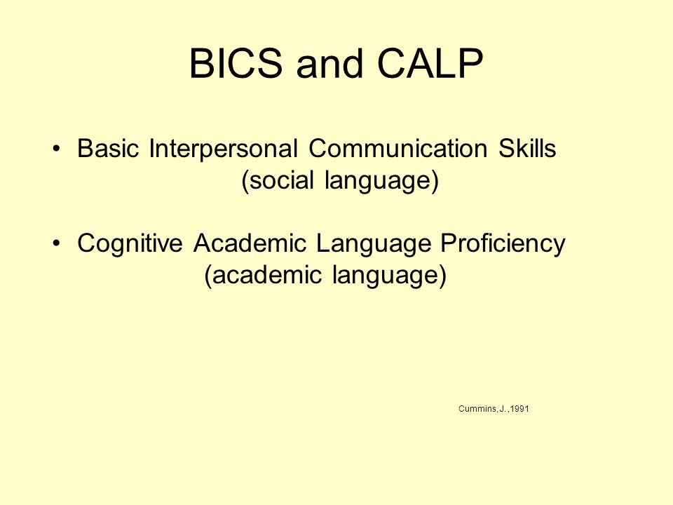 BICS and CALP Basic Interpersonal Communication Skills