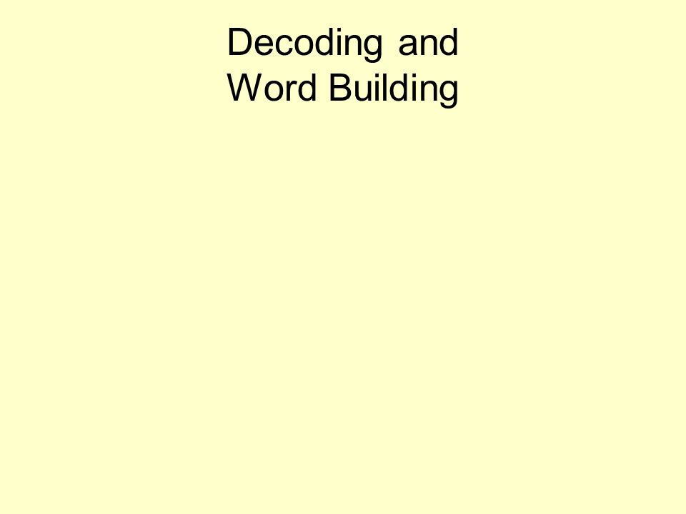 Decoding and Word Building