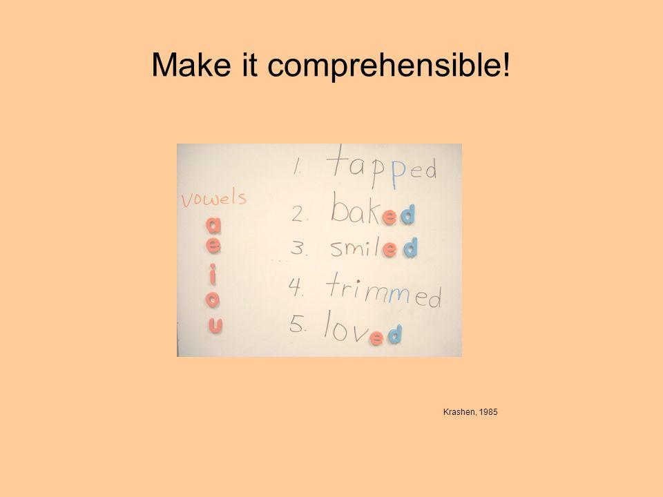 Make it comprehensible!