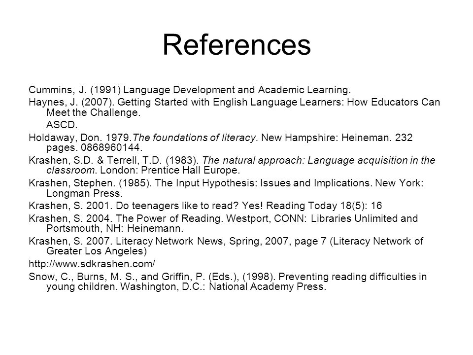 References Cummins, J. (1991) Language Development and Academic Learning.
