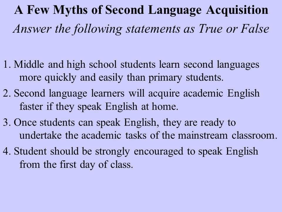 A Few Myths of Second Language Acquisition
