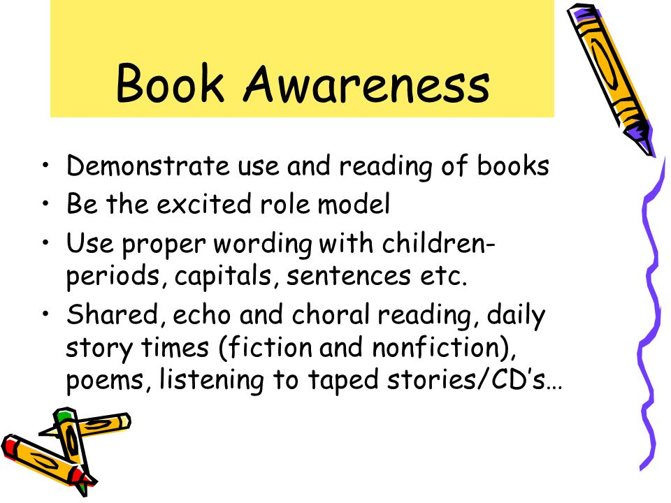 Book Awareness Demonstrate use and reading of books