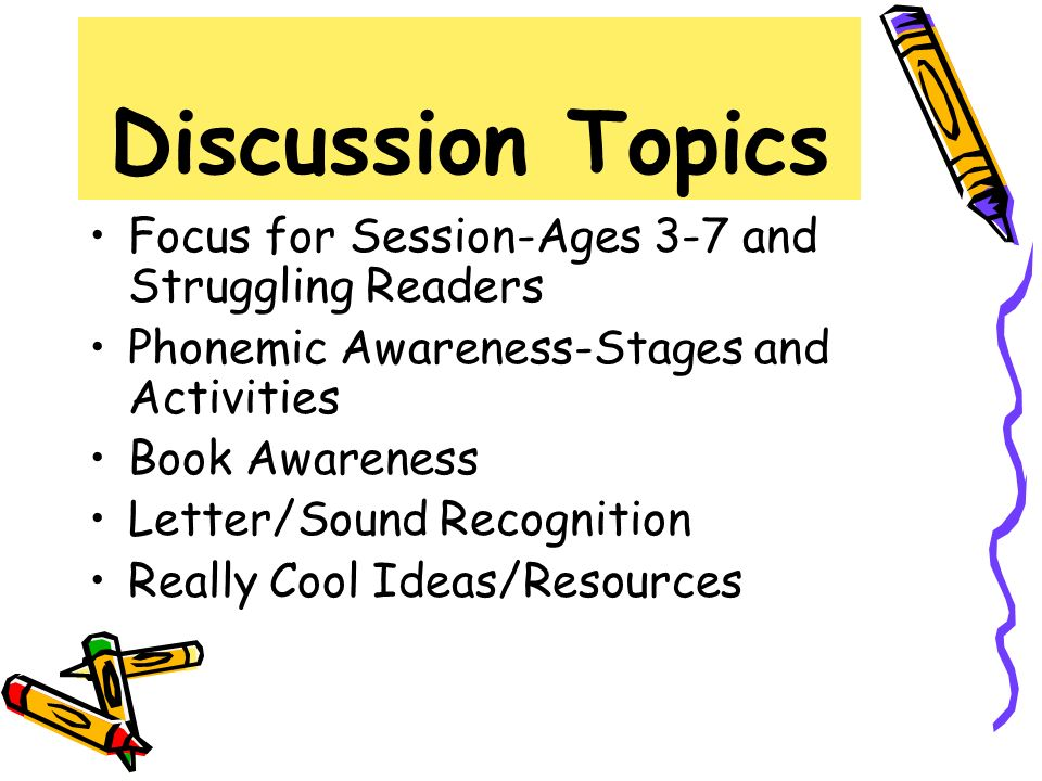 Discussion Topics Focus for Session-Ages 3-7 and Struggling Readers