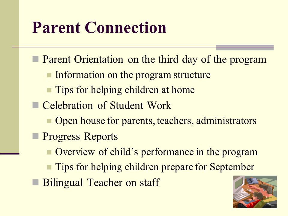 Parent Connection Parent Orientation on the third day of the program