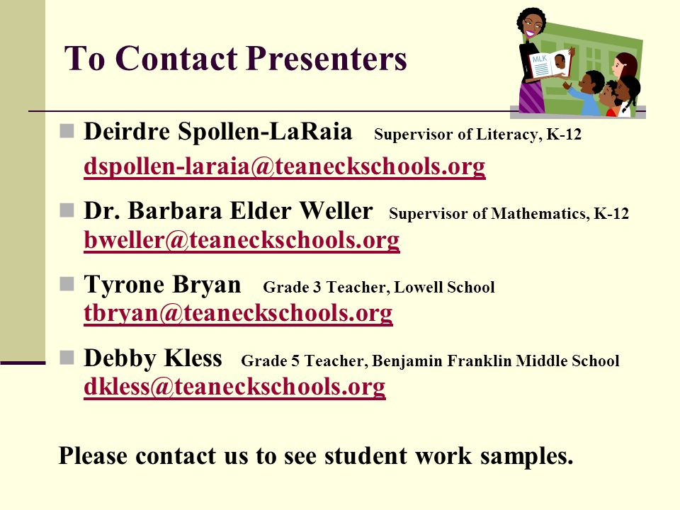 To Contact Presenters Deirdre Spollen-LaRaia Supervisor of Literacy, K-12.