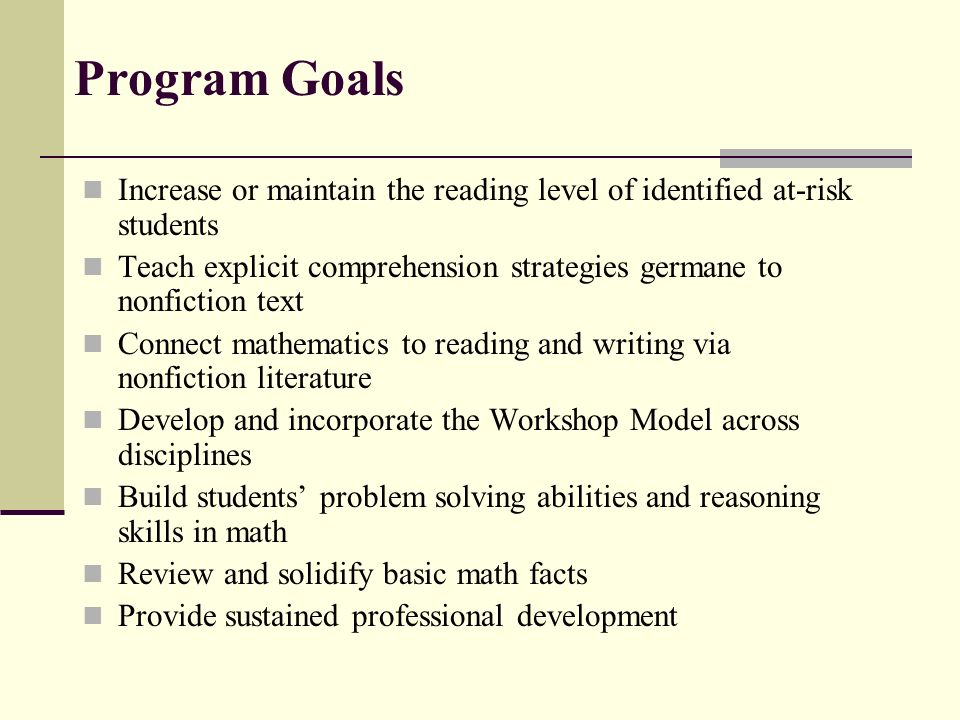 Program Goals Increase or maintain the reading level of identified at-risk students.