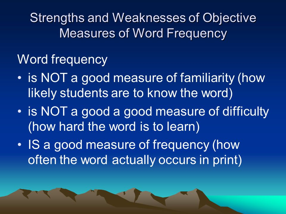 Strengths and Weaknesses of Objective Measures of Word Frequency