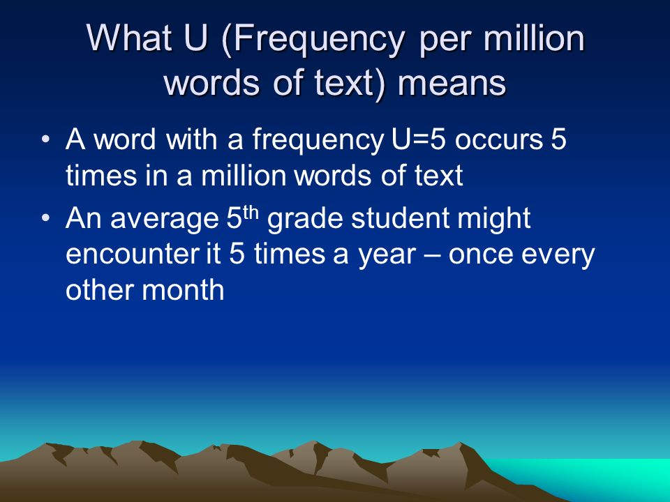 What U (Frequency per million words of text) means