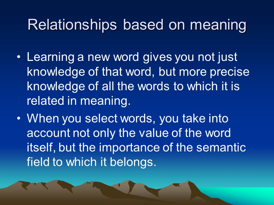 Relationships based on meaning