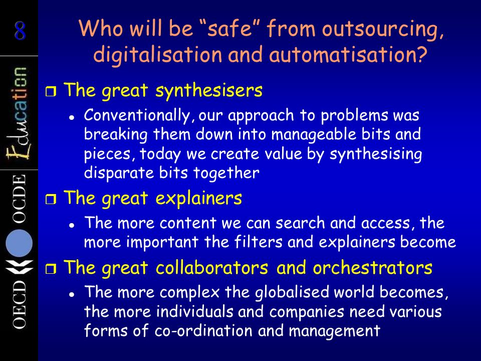 Who will be safe from outsourcing, digitalisation and automatisation