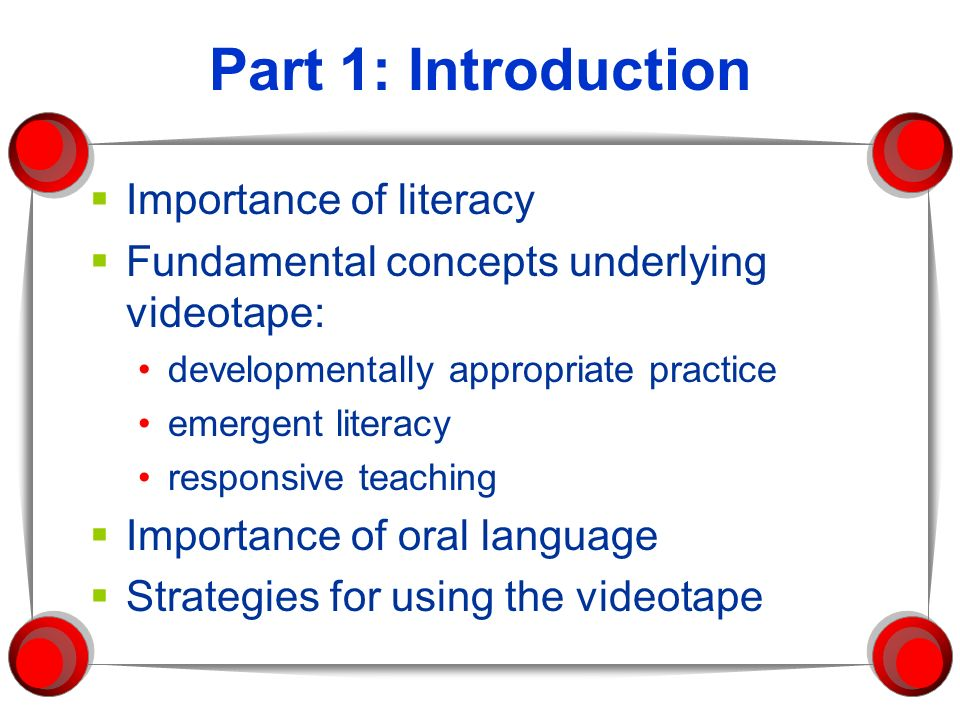 Part 1: Introduction Importance of literacy