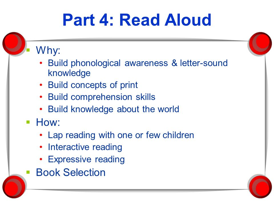 Part 4: Read Aloud Why: How: Book Selection
