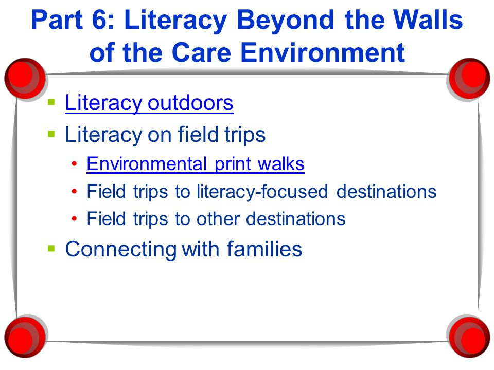 Part 6: Literacy Beyond the Walls of the Care Environment
