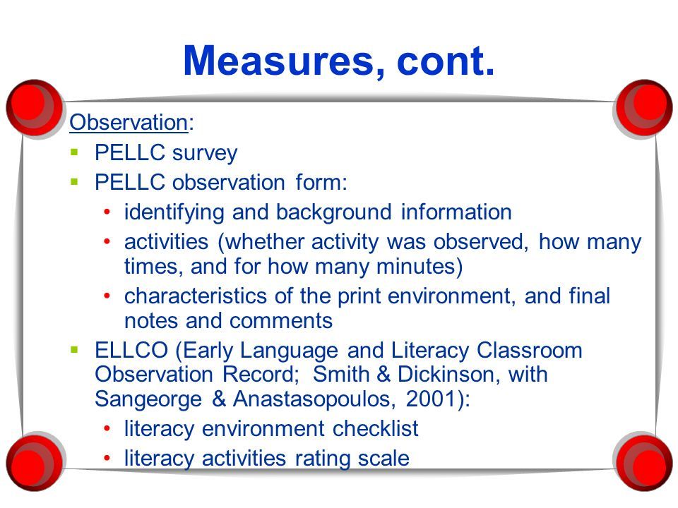 Measures, cont. Observation: PELLC survey PELLC observation form:
