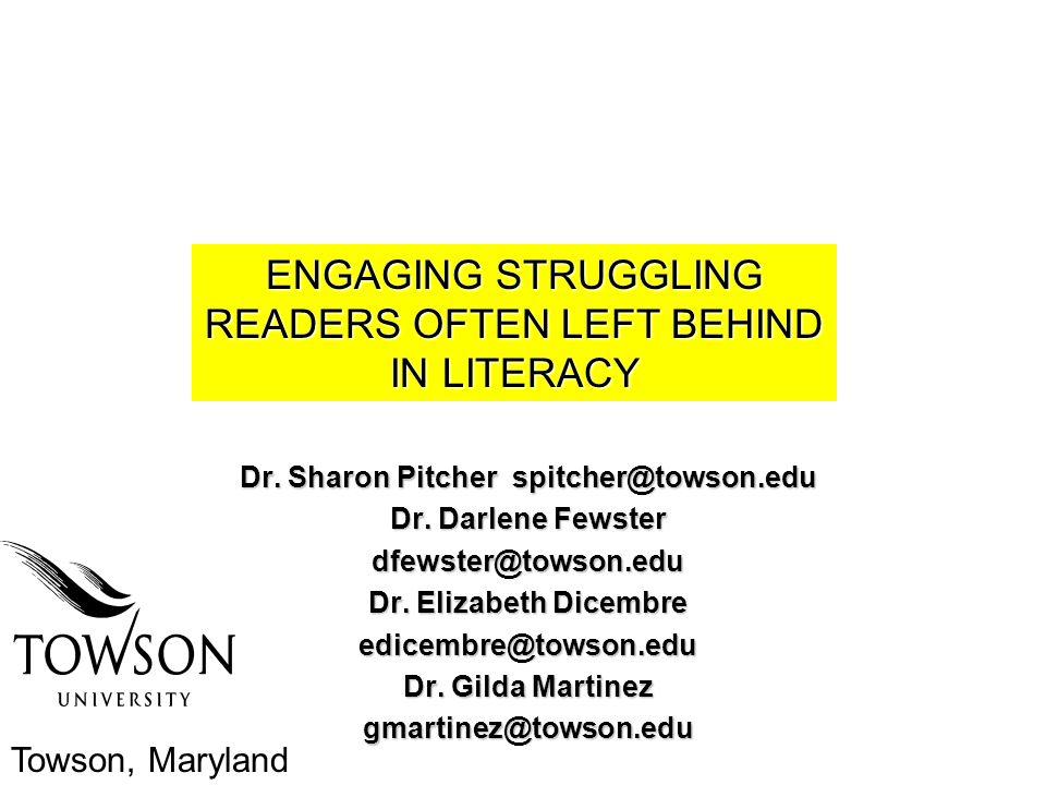 Dr. Sharon Pitcher spitcher@towson.edu