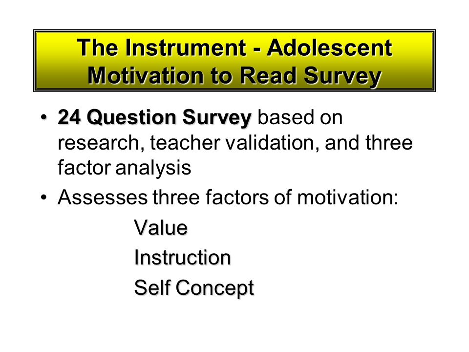 The Instrument - Adolescent Motivation to Read Survey