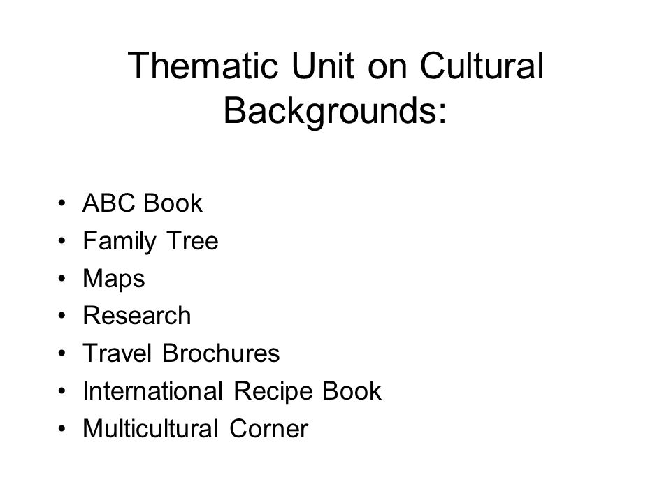 Thematic Unit on Cultural Backgrounds: