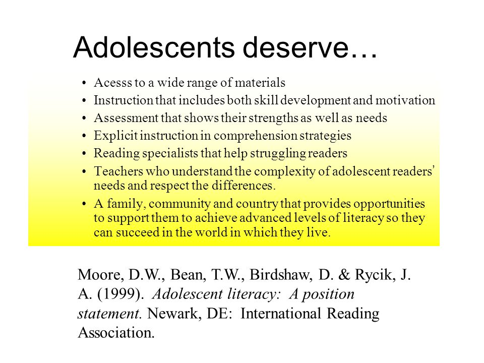 Adolescents deserve… Acesss to a wide range of materials. Instruction that includes both skill development and motivation.