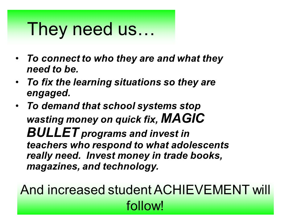 And increased student ACHIEVEMENT will follow!